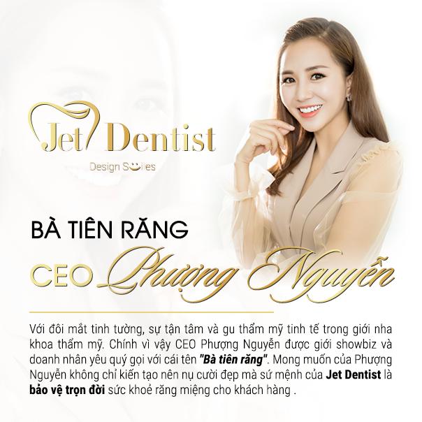 Jet Dentist - Bà Tiên Răng Phượng Nguyễn