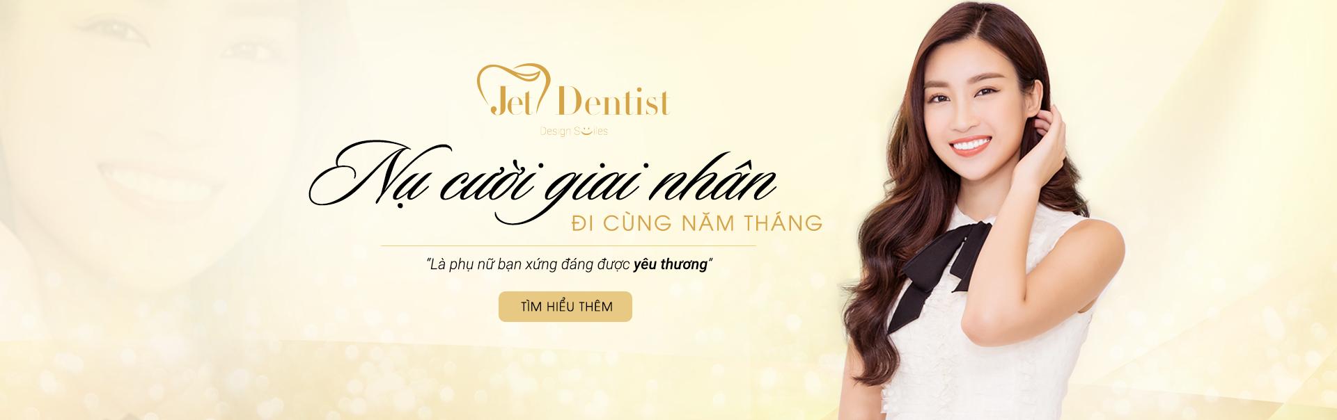 Jet Dentist - Nụ cười giai nhân - đi cùng năm tháng